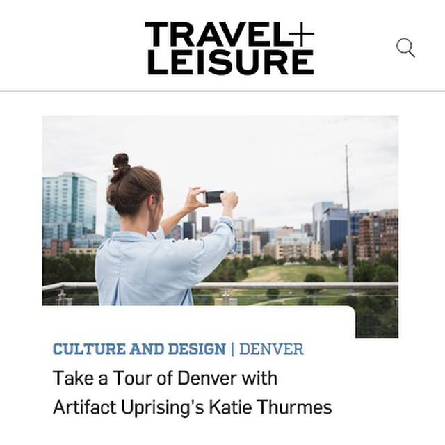 Take an Insider's Tour of Denver with Artifact Uprising Founder on the Travel and Leisure Website